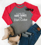 I can do hard things with Diet Coke Raglan Tee - Tickled Teal LLC