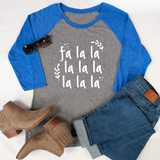 Fa lalala Raglan Tee - Tickled Teal LLC