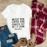 Messy Bun Coffee Run Gangsta Rap Get It Done Tshirt