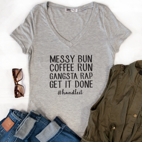 Messy Bun Coffee Run Gangsta Rap Get It Done Tshirt - Tickled Teal LLC
