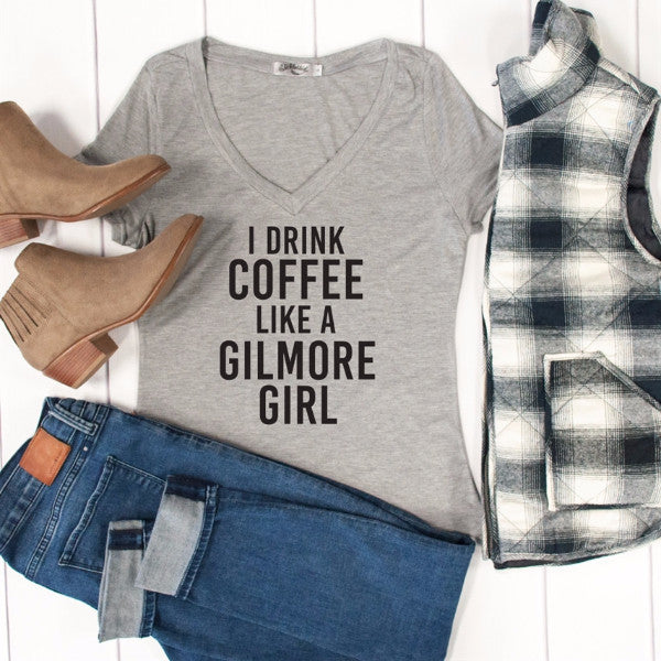 I Drink Coffee Like A Gilmore Girl Tshirt