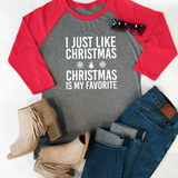 I Just Like Christmas Christmas Is My Favorite Raglan Tee