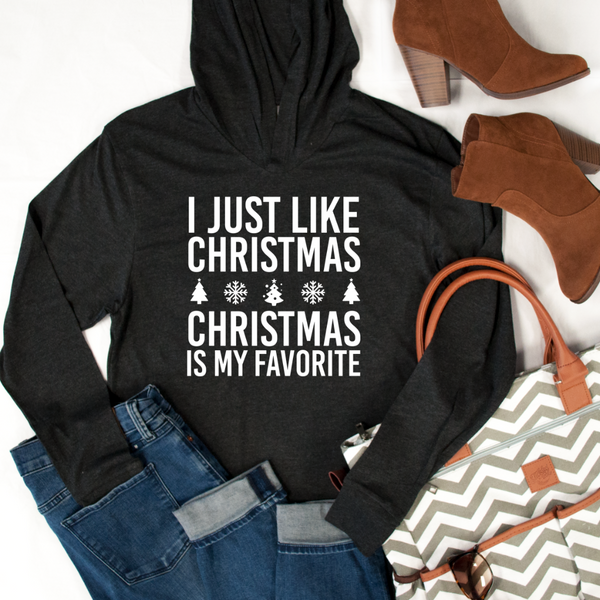 I Just Like Christmas Christmas Is My Favorite Graphic Hoodie - Tickled Teal LLC