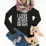 I Love Jesus&Coffee&Naps Long Sleeve - Tickled Teal LLC