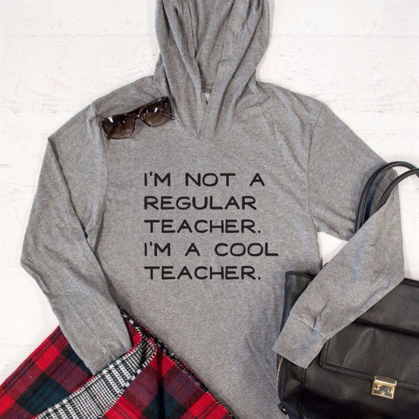 I'm Not a Regular Teacher I'm a Cool Teacher Graphic Hoodie - Tickled Teal LLC