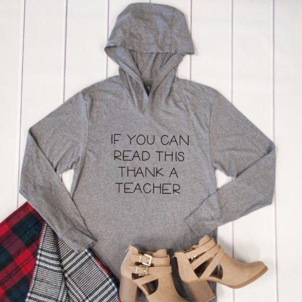 If you Can Read This Thank A Teacher Graphic Hoodie - Tickled Teal LLC