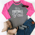 It's Football Y'all Raglan Tee - Tickled Teal LLC