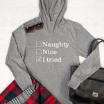 Naughty Nice I Tried Graphic Hoodie - Tickled Teal LLC