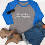 Not Perfect Just Forgiven Raglan Tee - Tickled Teal LLC