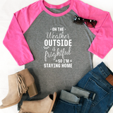 O The Weather Outside Raglan Tee - Tickled Teal LLC