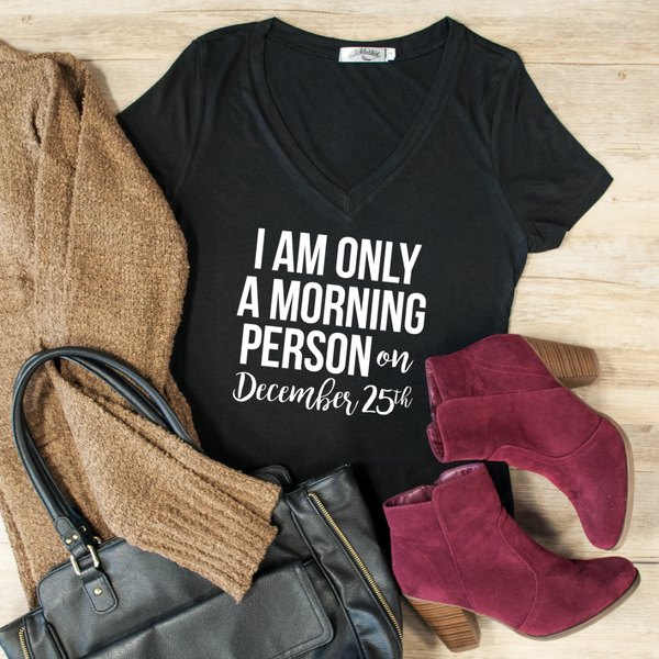 Only A Morning Person On December 25th Tshirt - Tickled Teal LLC