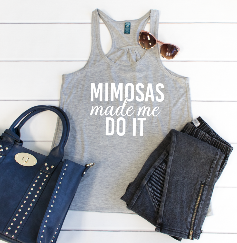 Mimosas made me do it Tank - Tickled Teal LLC