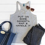 Put on some Gangsta rap & Handle it Tank - Tickled Teal LLC