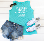 My Students Have an Awesome Teacher Muscle Tank - Tickled Teal LLC