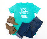 Yes They are All Mine Crew Neck Tee - Tickled Teal LLC