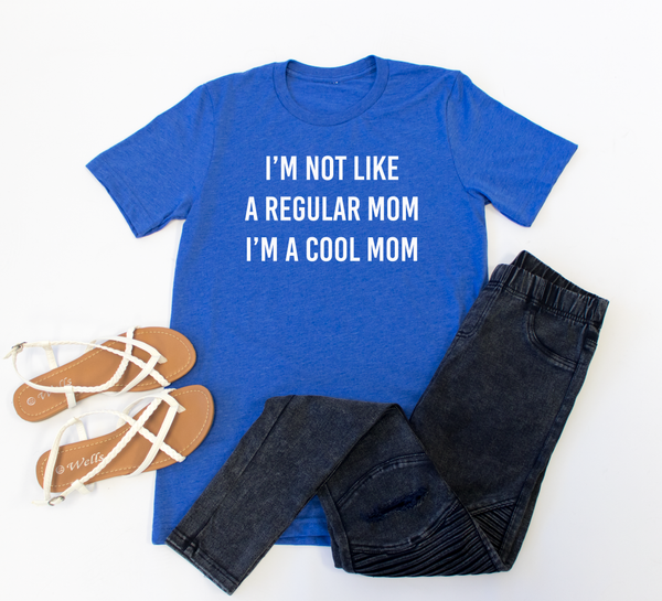 I'm not like a regular mom Crew Neck Tee