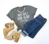 What was I doing Again? #momlife Crew Neck Tee - Tickled Teal LLC