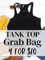 4 for $10 Grab Bags - Tank Top