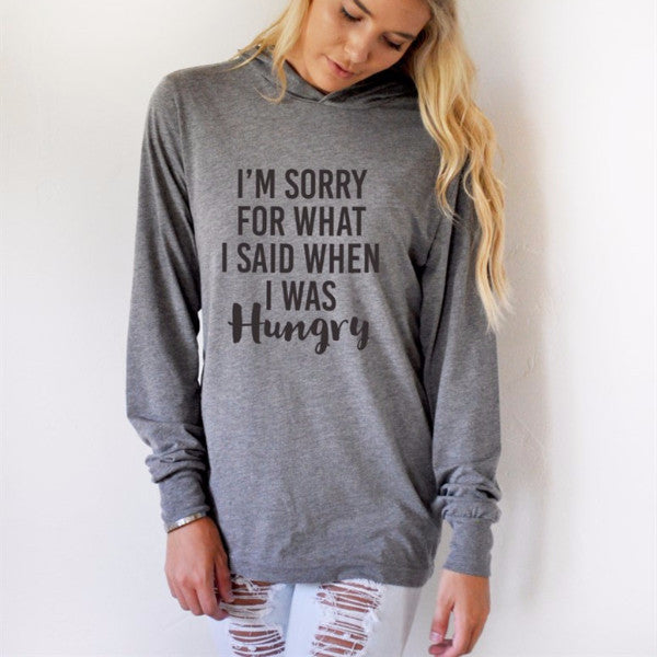 I'm sorry for what I said when I was hungry Graphic Hoodie - Tickled Teal LLC