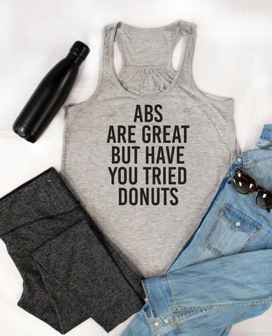 Abs are great but have you tried donuts Tank - Tickled Teal LLC