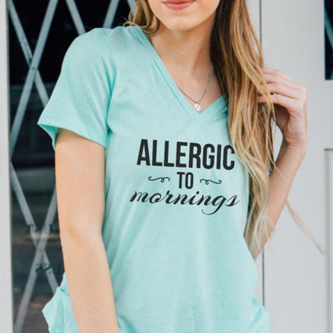 Allergic to Mornings Tshirt - Tickled Teal LLC