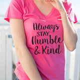 Always Stay Humble & Kind Tshirt - Tickled Teal LLC