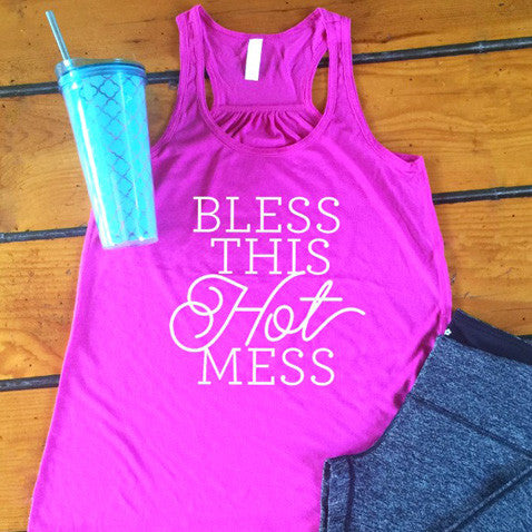 Bless This Hot Mess Tank - Tickled Teal LLC