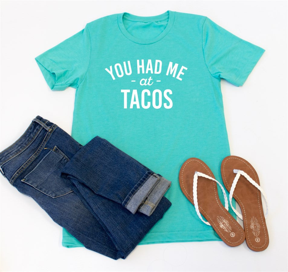 You Had Me at Tacos Crew Neck Tee - Tickled Teal LLC