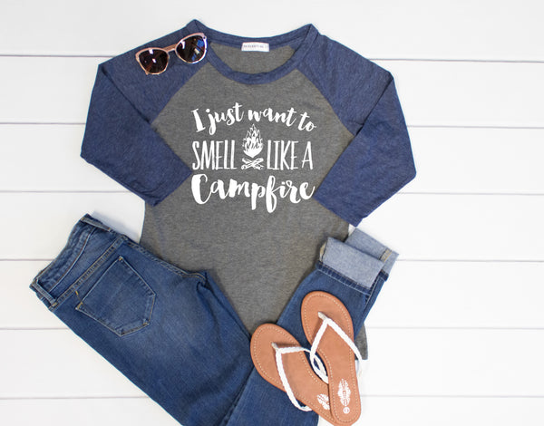 I just want to smell like a camp fire Raglan Tee - Tickled Teal LLC