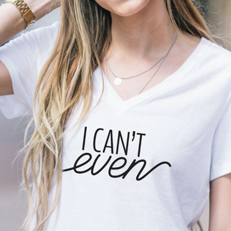 I can't even Tshirt - Tickled Teal LLC