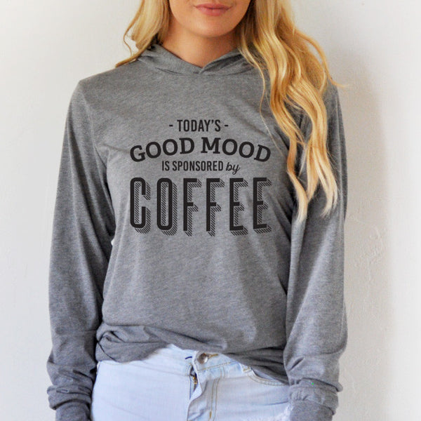 Today's good mood is sponsored by coffee Graphic Hoodie - Tickled Teal LLC