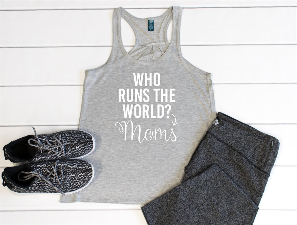 Who Runs the World? Moms Tank - Tickled Teal LLC