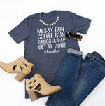 Messy Bun Coffee Run Gangsta Rap Get It Done Crew Neck Tee - Tickled Teal LLC