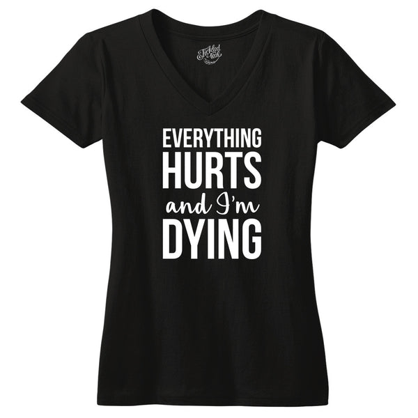 Everything Hurts and I'm Dying Tshirt