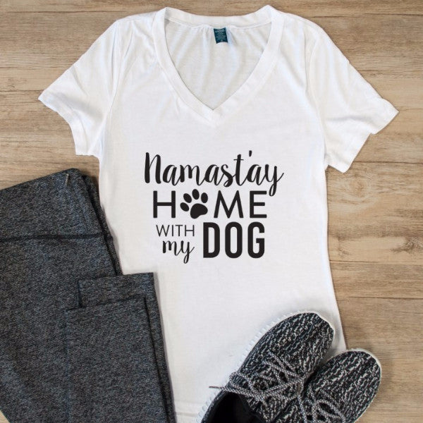 Namastay Home with my dog Tshirt - Tickled Teal LLC