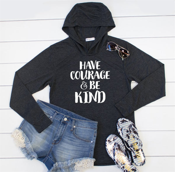 Have Courage & Be Kind Graphic Hoodie - Tickled Teal LLC