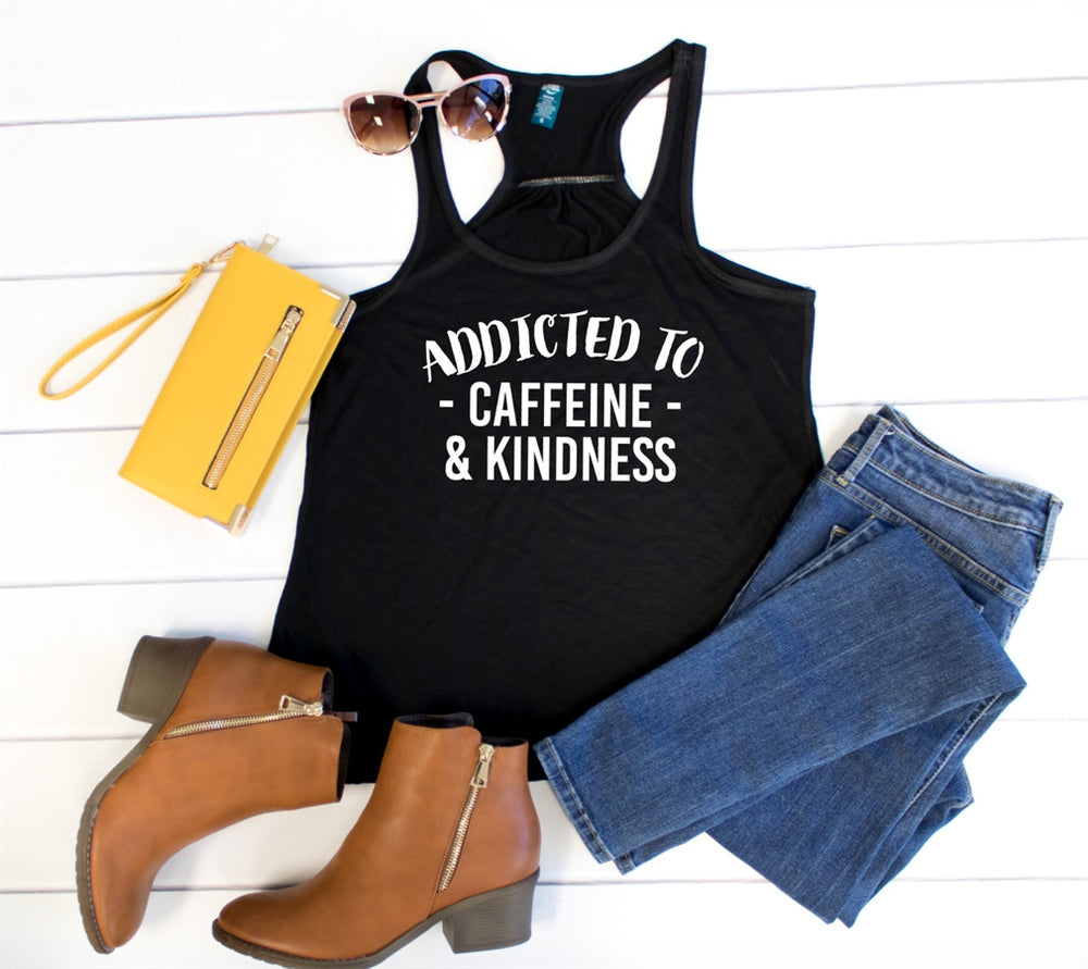 Addicted to caffeine and Kindness Tank - Tickled Teal LLC