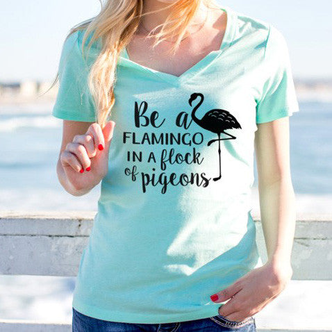 Be a Flamingo in a Flock of Pigeons Tshirt