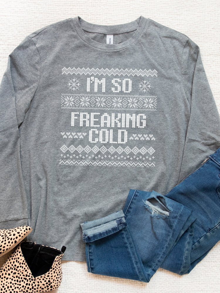 I'm so freaking Cold Graphic Tee