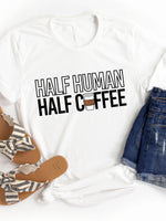 Half Human Half Coffee Graphic Tee