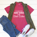 I can do hard things with Diet Coke Crew Neck Tee - Tickled Teal LLC