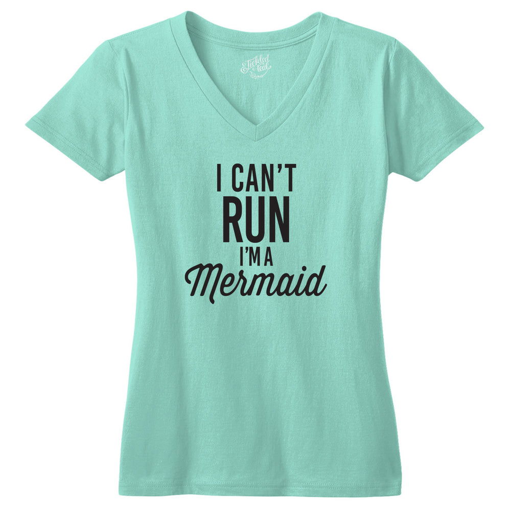 I Can't Run I'm A Mermaid Tshirt - Tickled Teal LLC