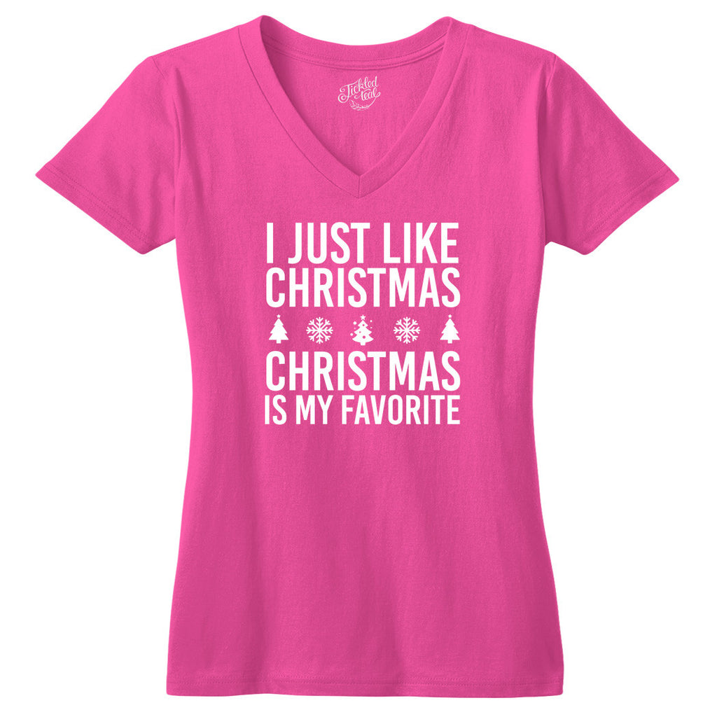 I Just Like Christmas Christmas Is My Favorite Tshirt – Tickled Teal LLC