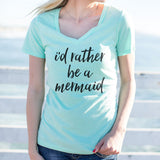 I'd rather Be A Mermaid Tshirt