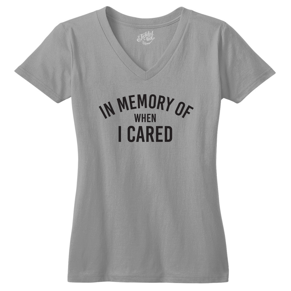 In Memory of When I Cared Tshirt - Tickled Teal LLC