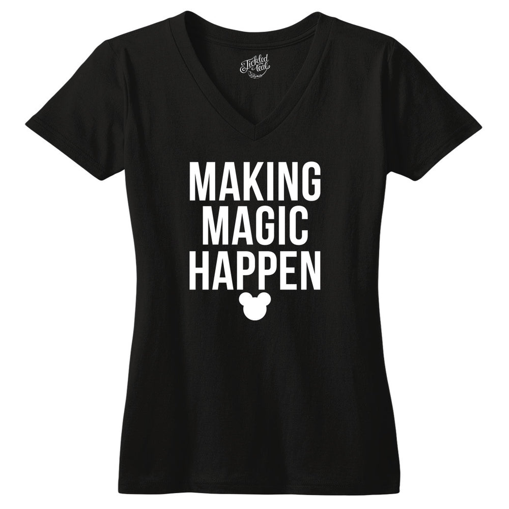 Making Magic Happen Tshirt - Tickled Teal LLC