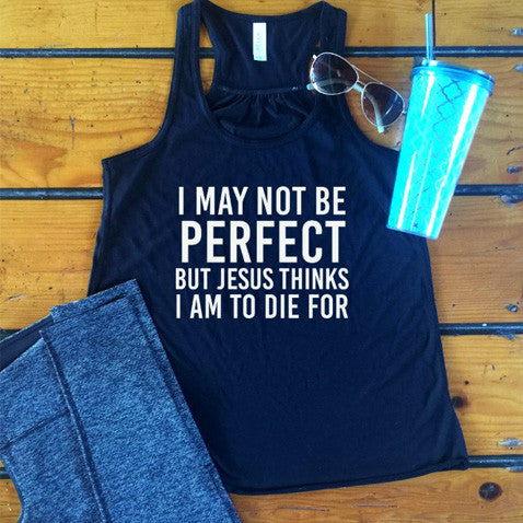 I May Not Be Perfect Tank - Tickled Teal LLC