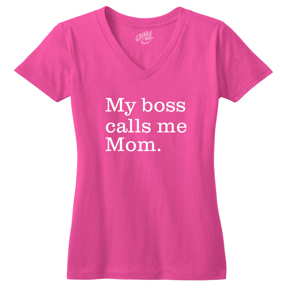 My Boss Calls Me Mom Tshirt - Tickled Teal LLC