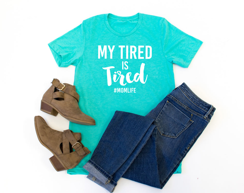 My Tired is Tired Crew Neck Tee - Tickled Teal LLC