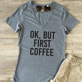 Ok But First Coffee Tshirt - Tickled Teal LLC